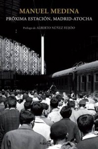 Nuevo libro de Manuel Medina 'Próxima estación: Madrid-Atocha'