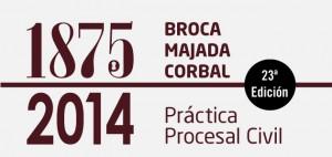 Brocá Majada Corbal 23ª Edición - Préctica Procesal Civil