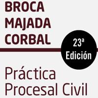 Brocá Majada Corbal 23ª Edición - Préctica Procesal Civil (p)